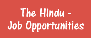 The Hindu, Delhi - Job Opportunities - Job Opportunities, Delhi