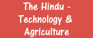 The Hindu, Delhi - Technology & Agriculture - Technology & Agriculture, Delhi