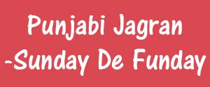 Punjabi Jagran, Punjab - Sunday De Funday - Sunday De Funday, Punjab